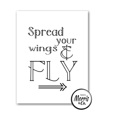 Spread your wings & fly!