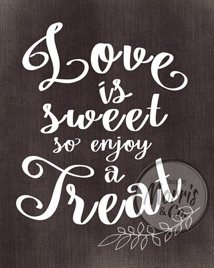 Love is Sweet, enjoy a treat!