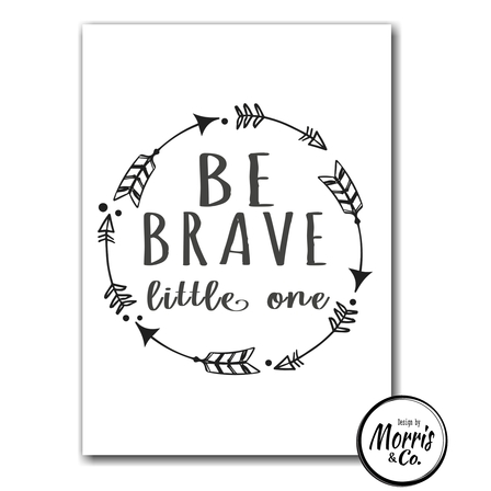 Be Brave x